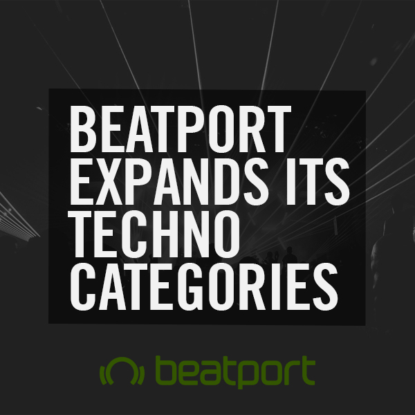 Beatport expands its Techno Categories