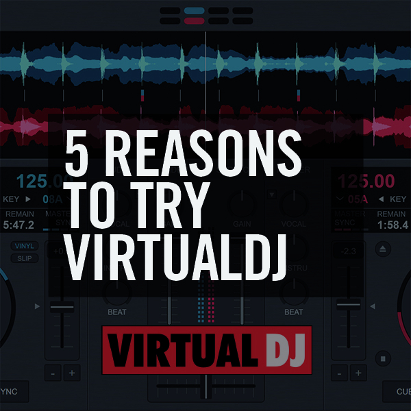 Five reasons you should try the new VirtualDJ