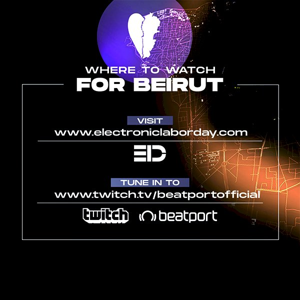 Electronic Labor Day and Beatport ReConnect present 'For Beirut'