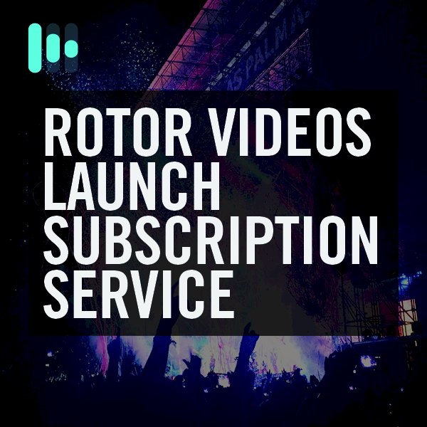 Rotor Videos launch subscription service