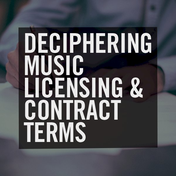 Deciphering music licensing & contract terms