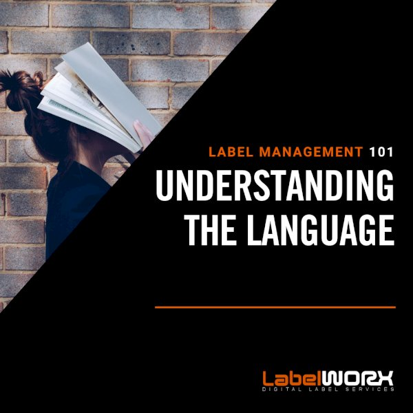 Label Management 101: Understanding the Language