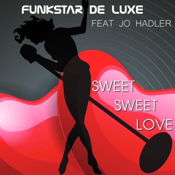Funkstar De Luxe Feat Jo Hadler - Sweet sweet love are out!